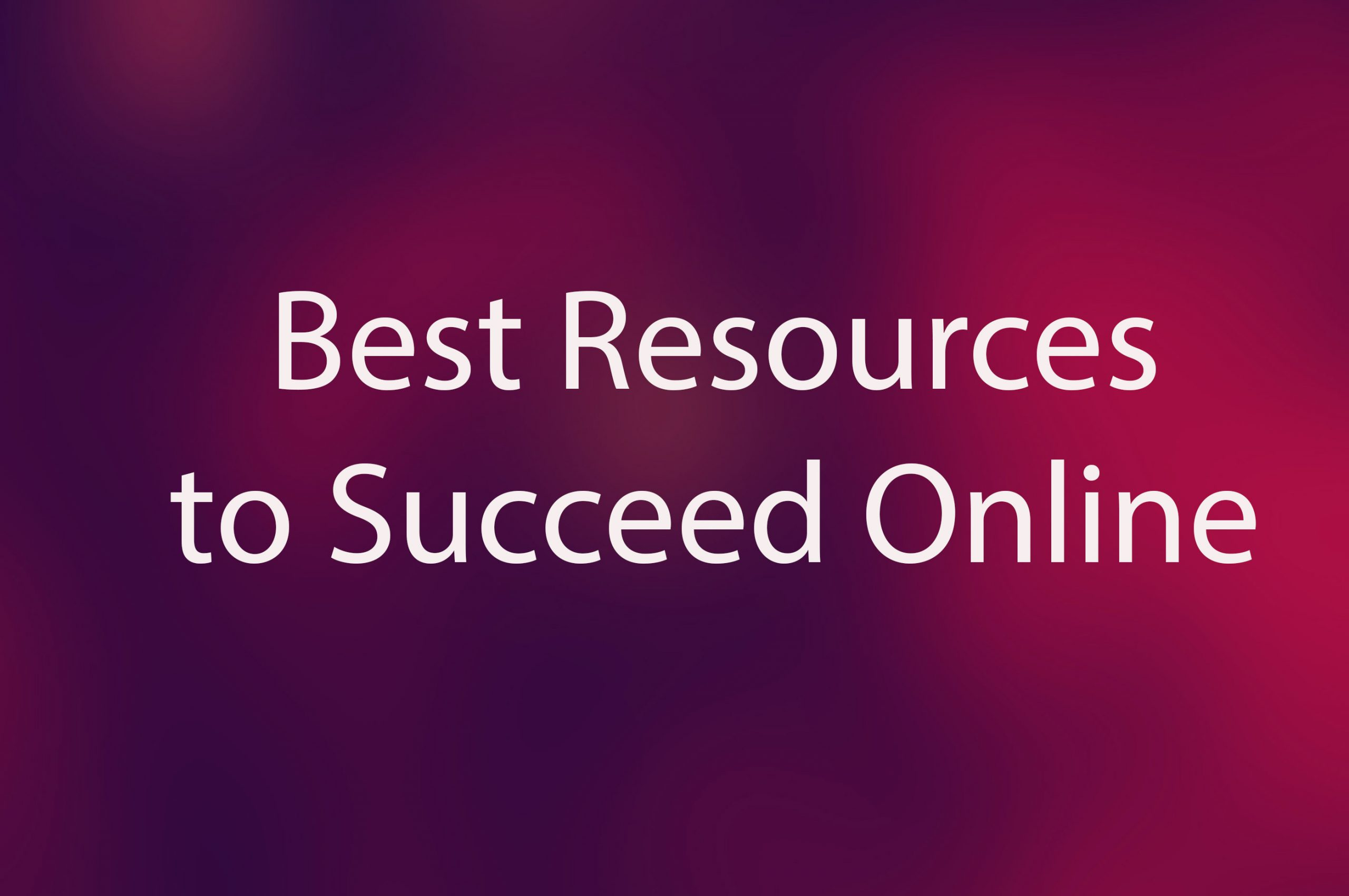 best resources to succeed online