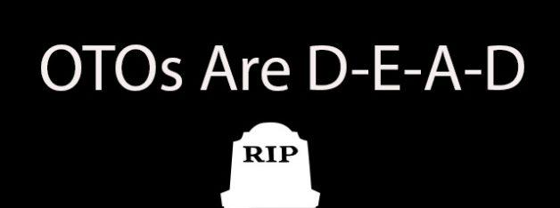 otos are dead