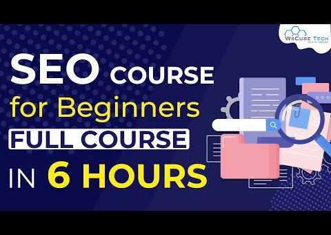 Full Search Engine Optimization Course for Beginners – in 6 Hours   WsCube Tech