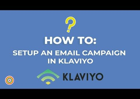 How to Setup An Email Campaign In Klaviyo – E-commerce Tutorials