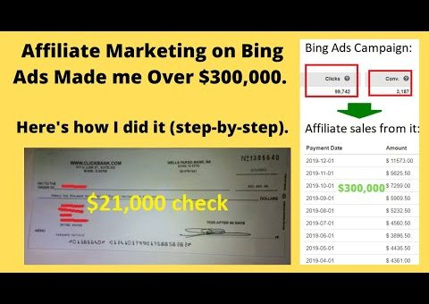 How to do Affiliate Marketing on Bing Ads. A $300,000 Report.